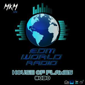 "Podcast #030 ""House Of Flames"" EDM WORLD RADIO"