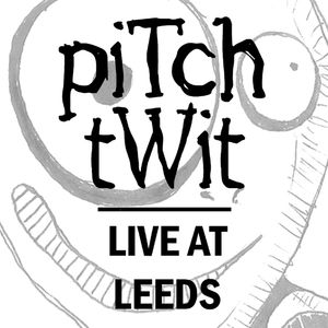 Pitch Twit live at Wicked Plastic Apr 09