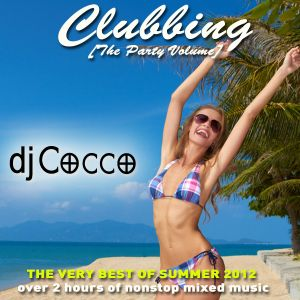 Clubbing - The Party Volume - The Very Best Of Summer 2012