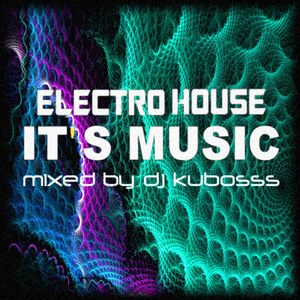Electro house it's music