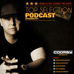 DIABLLO AKA COORBY - TOP SELECTION PODCAST EPISODE #51