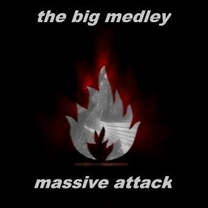 The Big Medley: Massive Attack