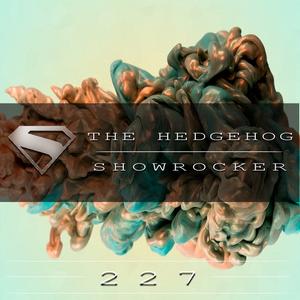 The Hedgehog - Showrocker 227 - 30.04.2015
