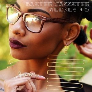 Baster Jazzster - Weekly # 5