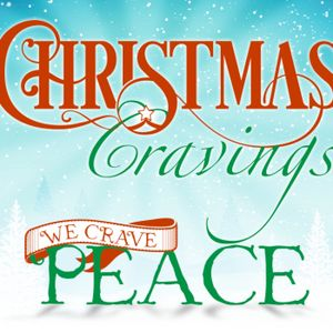 Christmas Cravings: We Crave Peace
