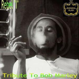 """Rebel """"I"""" Soul Rebel - Tribute To Bob Marley"""