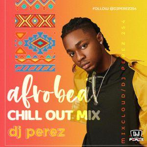 Chill Afrobeats 2021 - DJ Perez