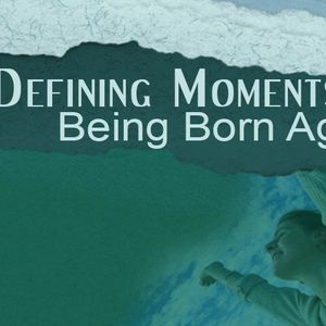 DEFINING MOMENTS: Being Born Again  (Audio)