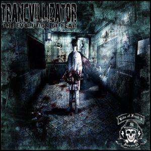 Trancvillizator - Evolution of Fear [2008]