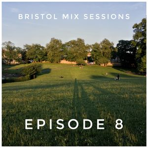 Bristol Mix Sessions - Episode 8