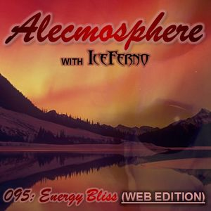 Alecmosphere 095: Energy Bliss with Iceferno (Web Edition)
