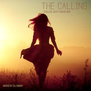 The Calling - Chilled Jazzy House Mix (2015)