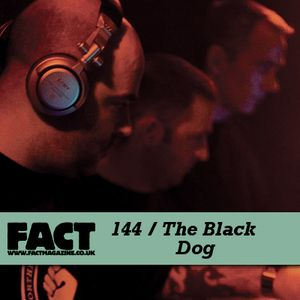 FACT Mix 144: The Black Dog