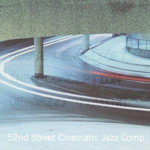 52nd Street Cinematic Jazz Comp