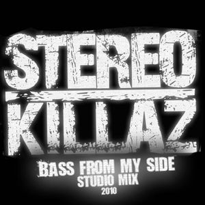Stereo Killaz-Bass from my Side Studiomix