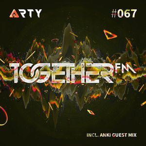 TOGETHER FM 067 (ANKI GUEST MIX)