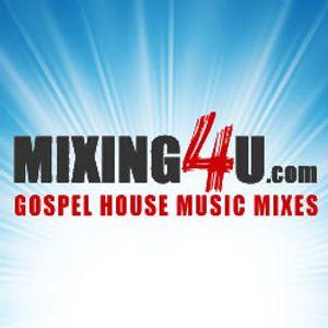 """""""Mixing 4 U / Gospel House Mix No.1"""" - Booming B."""