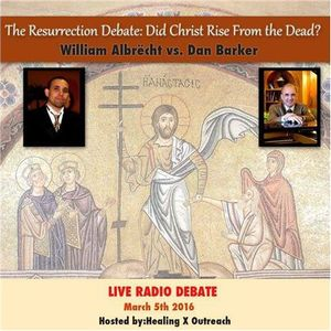 Debate: Did Jesus Rise From the Dead?  -Dan Barker vs. Catholic William Albrecht