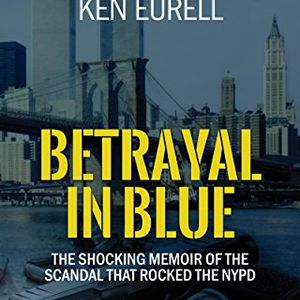 BETRAYAL IN BLUE   KEN EURELL AND FRANK GIRARDOT JOIN BURL BARER TO TALK ABOUT THE NEW BOOK WOOO-HOO