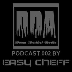 DDA Podcast 002 by EASY CHEFF