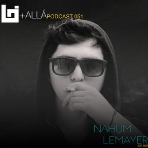 B+allá Podcast 051 Nahum Lemayer