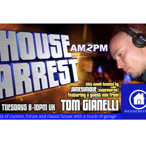 HOUSE ARREST with AM2PM on HOUSEBEAT RADIO  EP 09 - U2R TAKE OVER with TOM GIANELLI guest mix