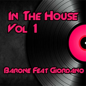 Barone Feat Giordano - In The House  Vol.1