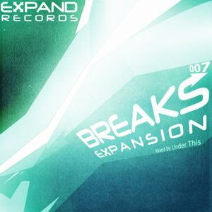 Expand Records presents: Breaks Expansion 007 [Podcast Series]