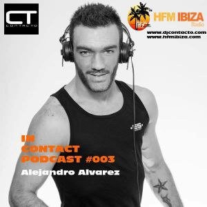 HFM IBIZA - IN CONTACT PODCAST #003 by Alejandro Alvarez