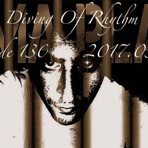 Diving Of Rhythm - Episode 130 - 2017.03.23