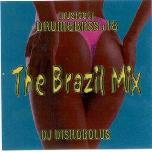 Dj Diskobolus - The Brazil Mix (2003)- Musicgel drum&bass # 18