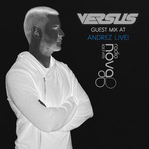 Versus - Guest Mix for Andrez LIVE! on Radio Nova FM
