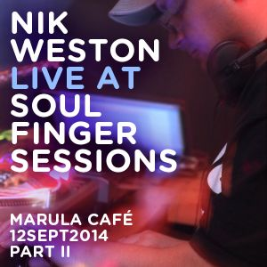 Nik Weston Live @ Soul Finger Sessions 12SEPT2014 PART II