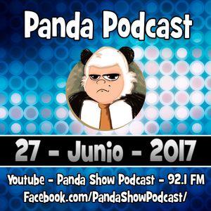 Panda Show - Junio 27, 2017 - Podcast