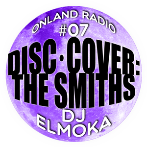onLandRadio #07: DiscCover: a powerful vision of The Smiths.
