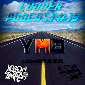 YmB - HARDER & LOUDER PODCAST #15