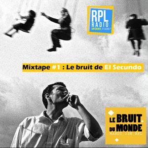 Le Bruit du Monde #9 - 02/01/18 - Le Bruit de El Secundo
