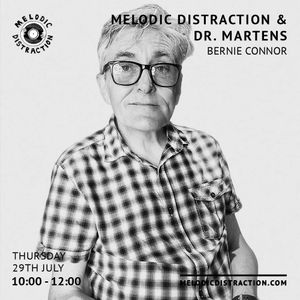 Melodic Distraction & Dr Martens: Bernie Connor (July '21)
