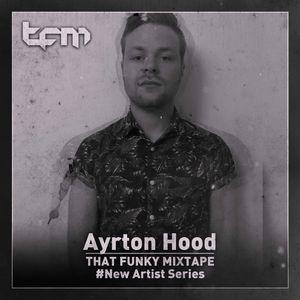 TFM - New Artist Series - Ayrton Hood