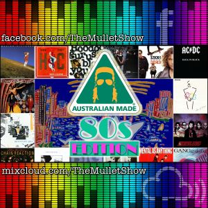 The Mullet Show - #157 - Australian Made: 80s Edition! (Original Air Date, 30th June, 2017)