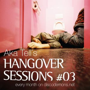 Aka Tell´s Hangover Sessions #03