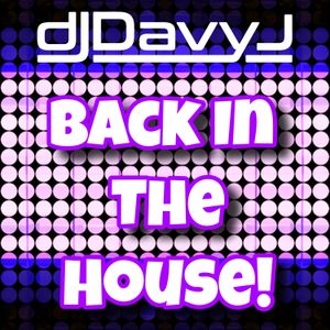DJ Davy J - Back In The House!