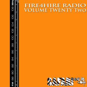 Fire 4 Hire Radio Vol. 22 by Safari647