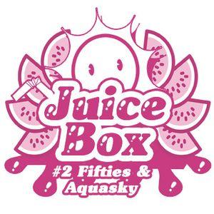 Juicebox Show #2 With Fifties & Aquasky