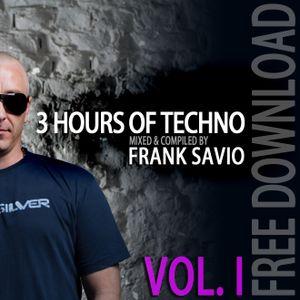 """Frank Savio """"3 Hours of Techno - Vol.1"""" DJ-Set [07/2012]"""