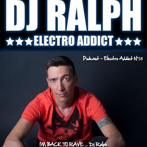 DJ Ralph Podcast -  Electro Addict N°58