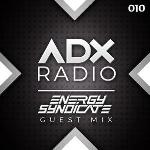 ADX RADIO 010 - ENERGY SYNDICATE GUEST MIX - www.adxradio.co.uk