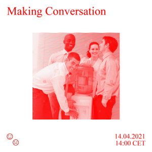 Good Times Bad Times / Making Conversation with Jonathan / 14.04.2021