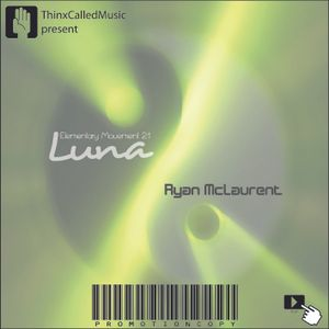 Ryan McLaurent - Luna (Elementary Movement 2.1)