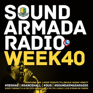Sound Armada Reggae Dancehall Radio Show Week 40 - 2016 Sugar Minott Tribute